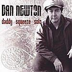 Dan Newton Daddy Squeeze Solo