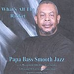 Papa Bass What's All The Racket