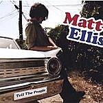 Matt Ellis Tell The People