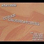 Arturo Stable Cuban Crosshatching (Feat. Lionel Loueke, Seamus Blake, Edward Perez & Magos Herrera)