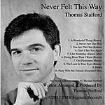 Thomas Stafford Never Felt This Way
