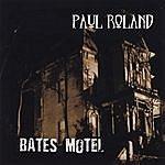Paul Roland Bates Motel