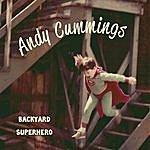 Andy Cummings Backyard Superhero