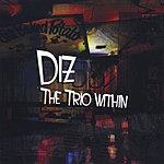 Diz Diz The Trio Within