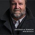 Bob Bennett Joy Deep As Sorrow