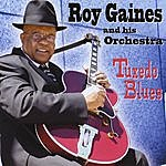 Roy Gaines Roy Gaines And His Orchestra: Tuxedo Blues