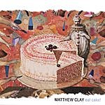 Matthew Clay Eat Cake