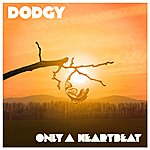 Dodgy Only A Heartbeat