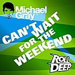 Michael Gray Can't Wait For The Weekend (Remixes Ep)