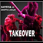 Shystie Takeover
