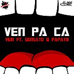 Vein Ven Pa Ca (Feat. Sensato & Papayo) - Single