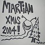 Moka Only Martian Xmas 2004