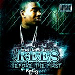 Rees Before The First - The Mixtape (Parental Advisory)