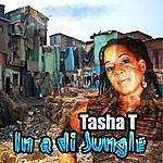 Tasha T In A Di Jungle