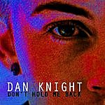 Dan Knight Don't Hold Me Back