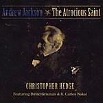 Christopher Hedge Andrew Jackson: The Atrocious Saint