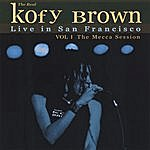 Kofy Brown Live In San Franciso- The Mecca Session