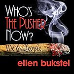 Ellen Bukstel Who's The Pusher Now