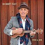 Bobby Day Uke 'n Me