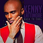 Kenny Lattimore Back 2 Cool (Feat. Kelly Price)