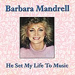 Barbara Mandrell He Set My Life To Music