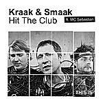 Kraak & Smaak Hit The Club (Feat. Mc Sebastian)