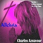 Charles Aznavour Alleluia