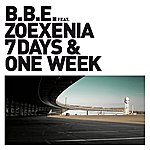 B.B.E. 7 Days And One Week (Feat. Zoexenia)
