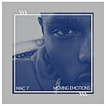Mac T Moving Emotions (EP)