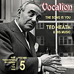 Ted Heath The Song Is You: Rare Transcription Recordings Of The 1950s, Vol. 5