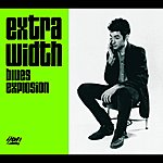 The Jon Spencer Blues Explosion Extra Width + Mo' Width