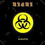 Ma-g-ma Quarantine