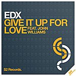 EDX Give It Up For Love (Feat. John Williams)