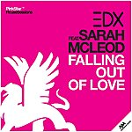 EDX Falling Out Of Love (Feat. Sarah Mcleod)
