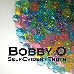 Bobby-O Self-Evident Truth