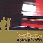 Kerbside Anything Strange