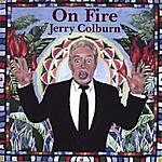 Jerry Colburn On Fire