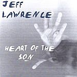 Jeff Lawrence Heart Of The Son