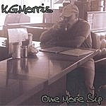 K. G. Morris One More Sip