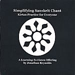 Jonathan Reynolds Simplifying Sanskrit Chant: Kirtan Practice For Everyone