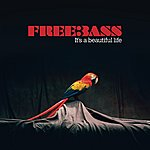 Freebass It's A Beautiful Life