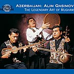 Alim Qasimov The Legendary Art Of Mugham