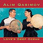 Alim Qasimov Alim Qasimov: Love's Deep Ocean