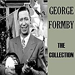 George Formby The Collection