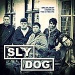 Slydog Breakaway / Down In The Streets