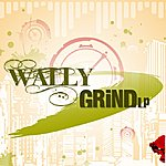 Wally The Grind