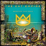 The Cat Empire Brighter Than Gold