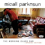 Micall Parknsun The Working Class Dad (Special Edition)