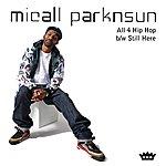 Micall Parknsun All 4 Hip Hop