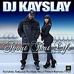 DJ Kayslay About That Life (Feat. Fabolous, T-Pain, Rick Ross, Nelly & French Montana)